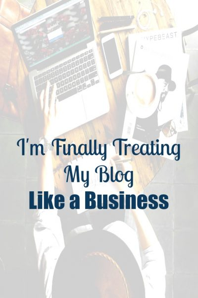 I'm Finally Treating My Blog Like a Business
