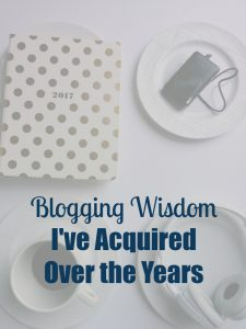 Blogging Wisdom I've Acquired Over the Years