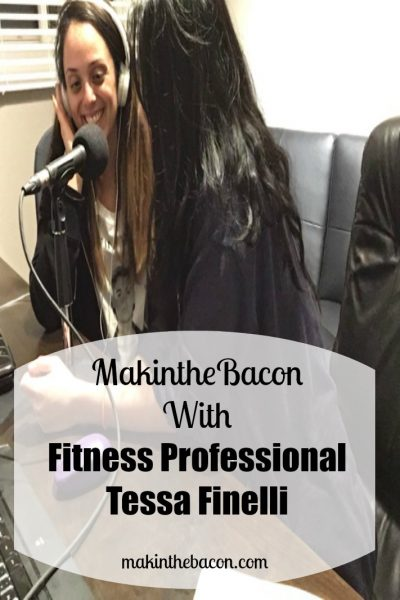 MakintheBacon With Fitness Professional Tessa Finelli