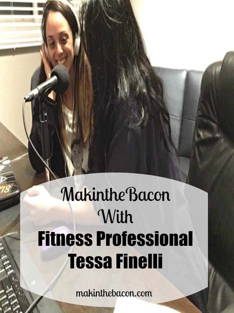 Makinthebacon Interview with Fitness Pro Tessa Finelli
