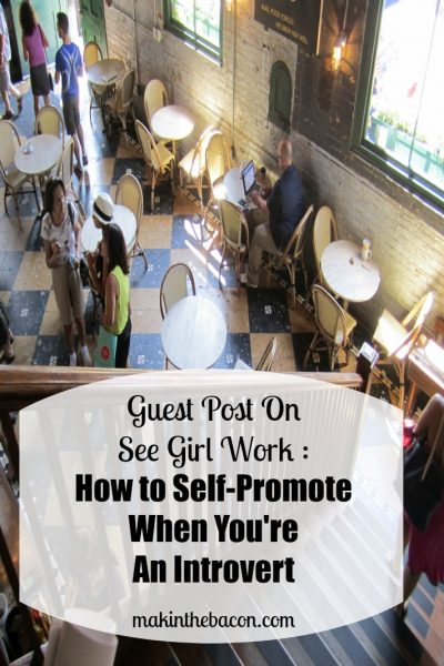Guest Post On See Girl Work: How to Self-Promote When You're An Introvert