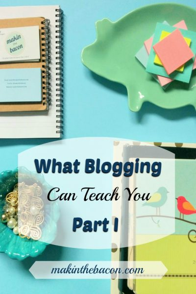What Blogging Can Teach You – Part I
