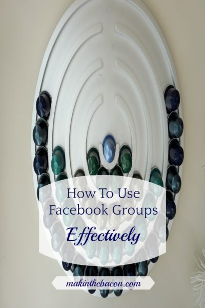 How To Use Facebook Groups Effectively