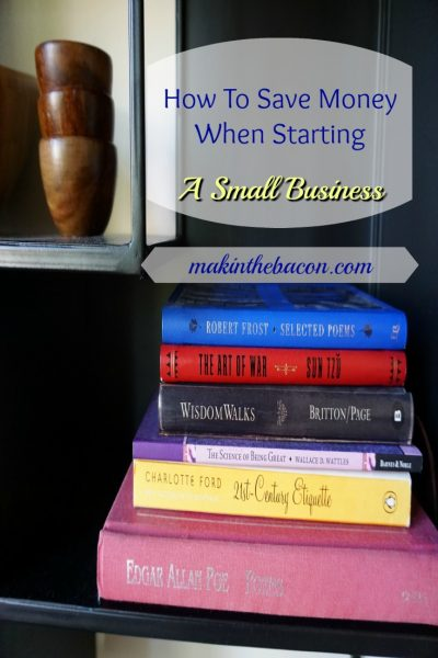 16 Ways To Save Money When Starting a Small Business