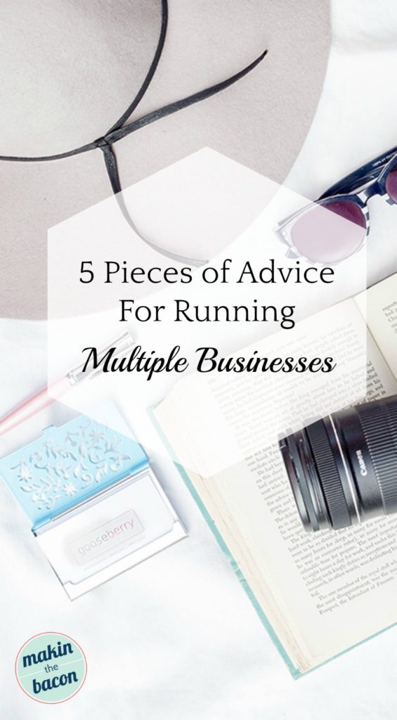 practical advice on how to run multiple businesses simultaneously