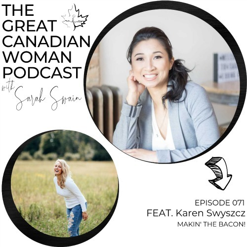 The Great Canadian Woman Podcast Episode with Karen Swyszcz