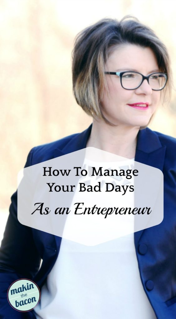 tips on how to  manage the bad days as an entrepreneur