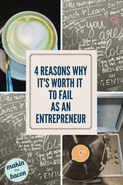 4 Reasons Why it's Worth It to Fail as an Entrepreneur