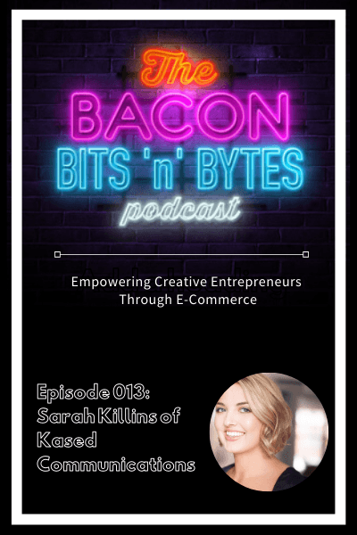 Episode 013 – Empowering Creative Entrepreneurs Through E-Commerce