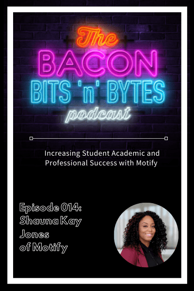 Ep. 014 – Increasing Student Academic and Professional Success with Motify