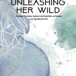 book cover of Unleashing Her Wild, published by Golden Brick Road Publishing
