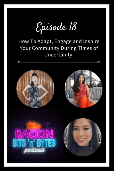 Ep. 018 – How To Adapt, Engage and Inspire Your Community During Times Of Uncertainty