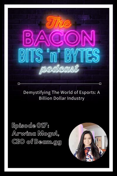 Ep. 017 – Demystifying the World of Esports – A Billion Dollar Industry