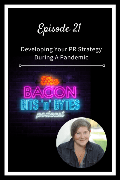 Episode 21- Developing Your PR Strategy During a Pandemic