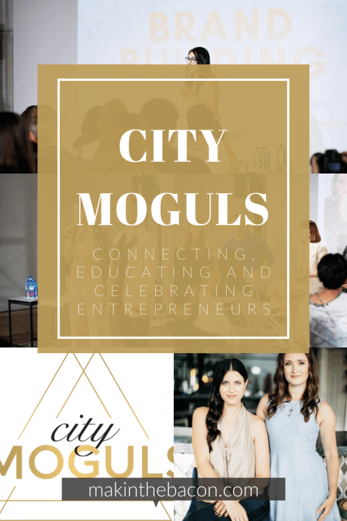 Blog Interview with Co-Founders of City Moguls - Dani Kagan and Victoria Marshman, a community of entrepreneurs that connects, educates and celebrates entrepreneurs to inspire leaders of tomorrow.