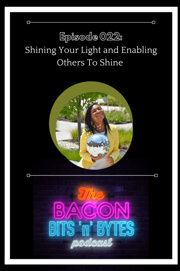 Show notes from The Bacon Bits 'n' Bytes Podcast episode with cybersecurity expert and entrepreneur Tawana Anderson. She is the founder of S.H.I.N.E - Stuff Happens, It's Not The End and is all about shining your light.