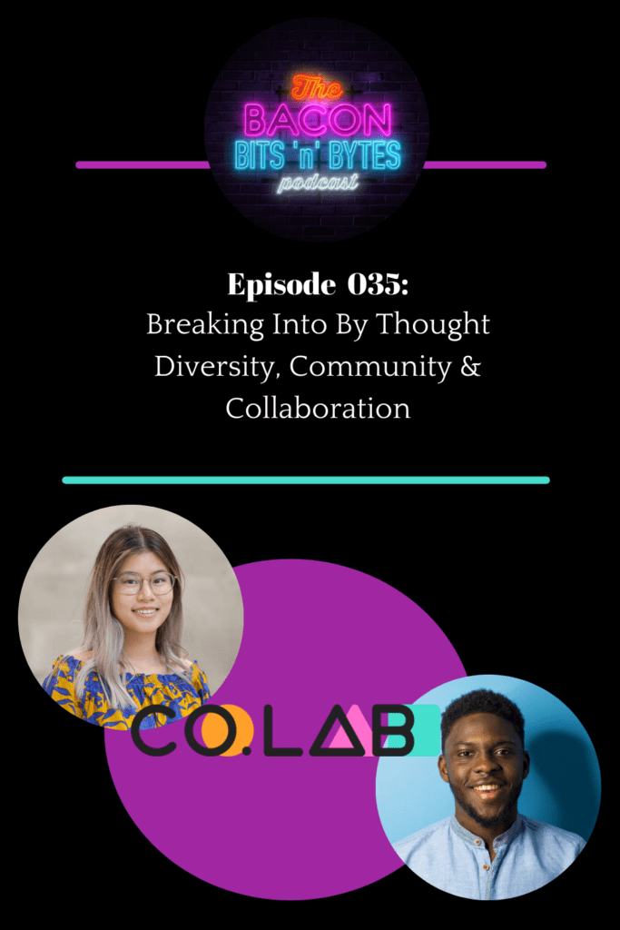 Breaking into Tech through Co.Lab , podcast show notes and transcript from podcast interview