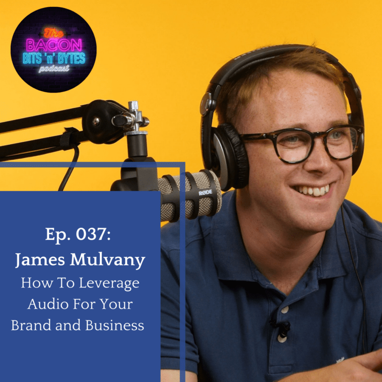 Ep.037 – James Mulvany: How To Leverage Audio For Your Brand and Business